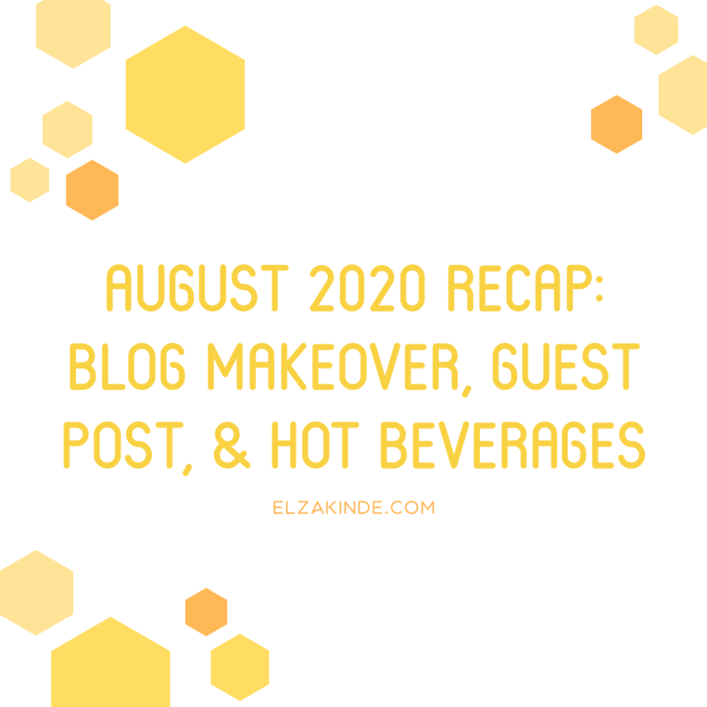 August 2020 Recap: Blog Makeover, Guest Post, & Hot Beverages.