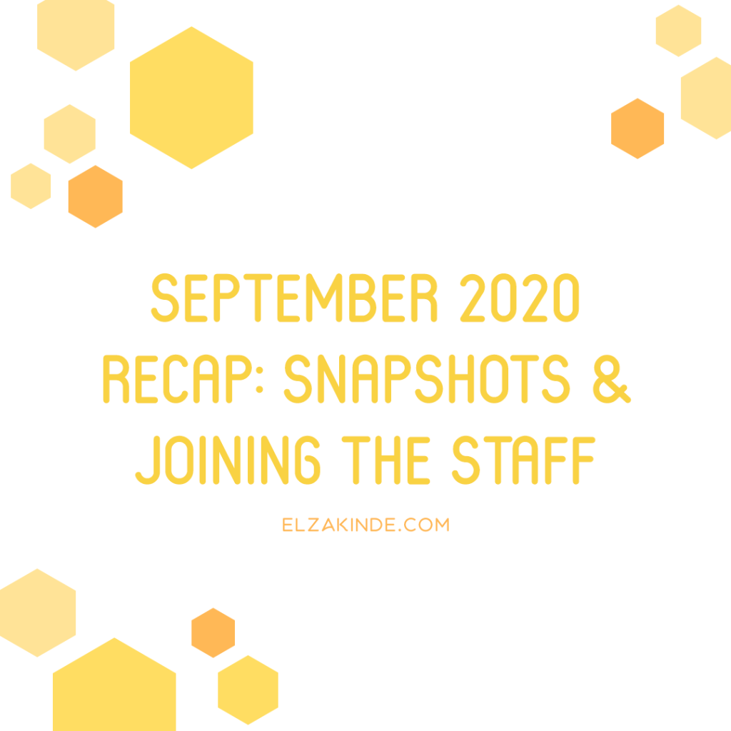 September 2020 Recap: Snapshots & Joining the Staff
