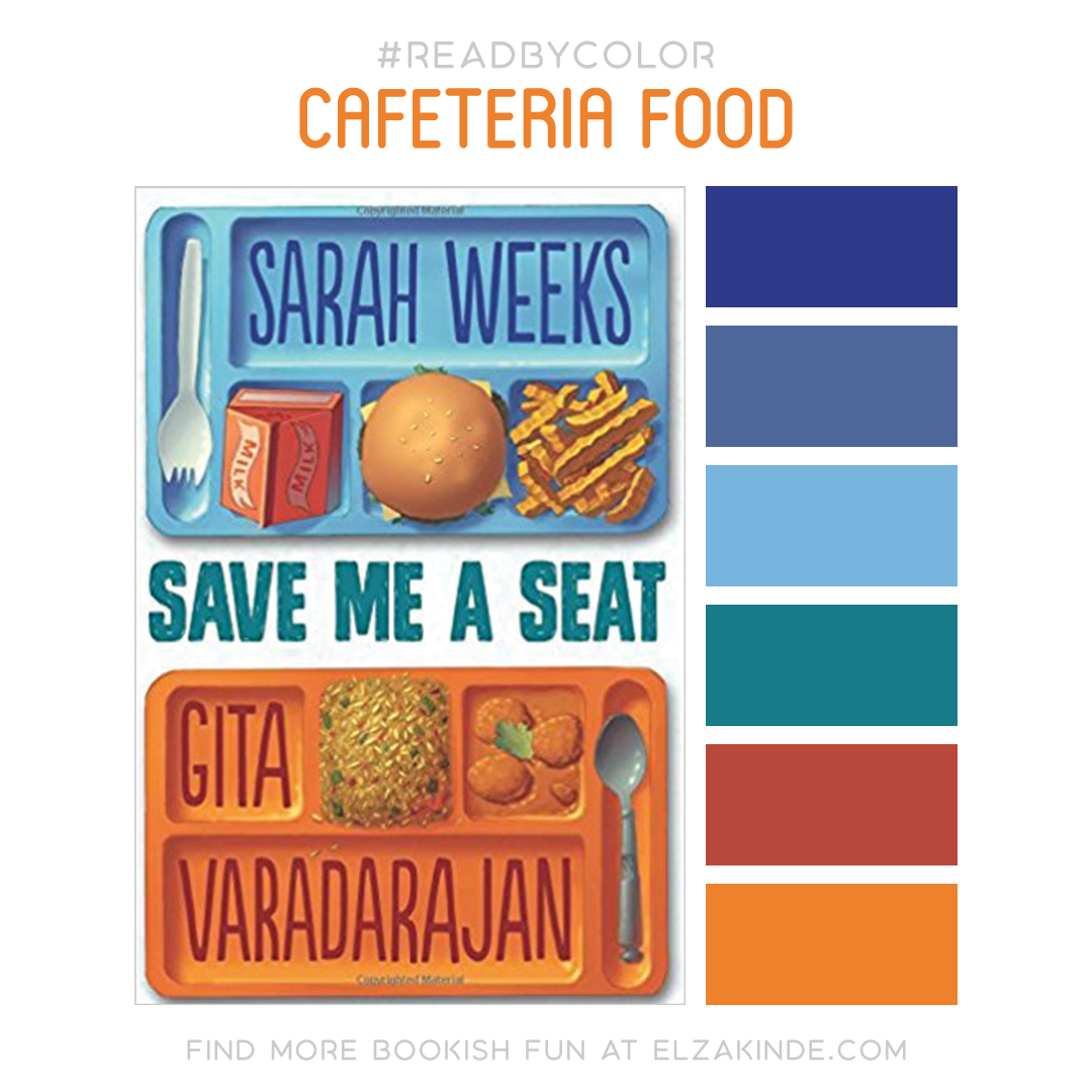 Read By Color: Cafeteria Food | Featuring the book cover of Save Me a Seat by Sarah Weeks & Gita Varadarajan and a complimentary color palette