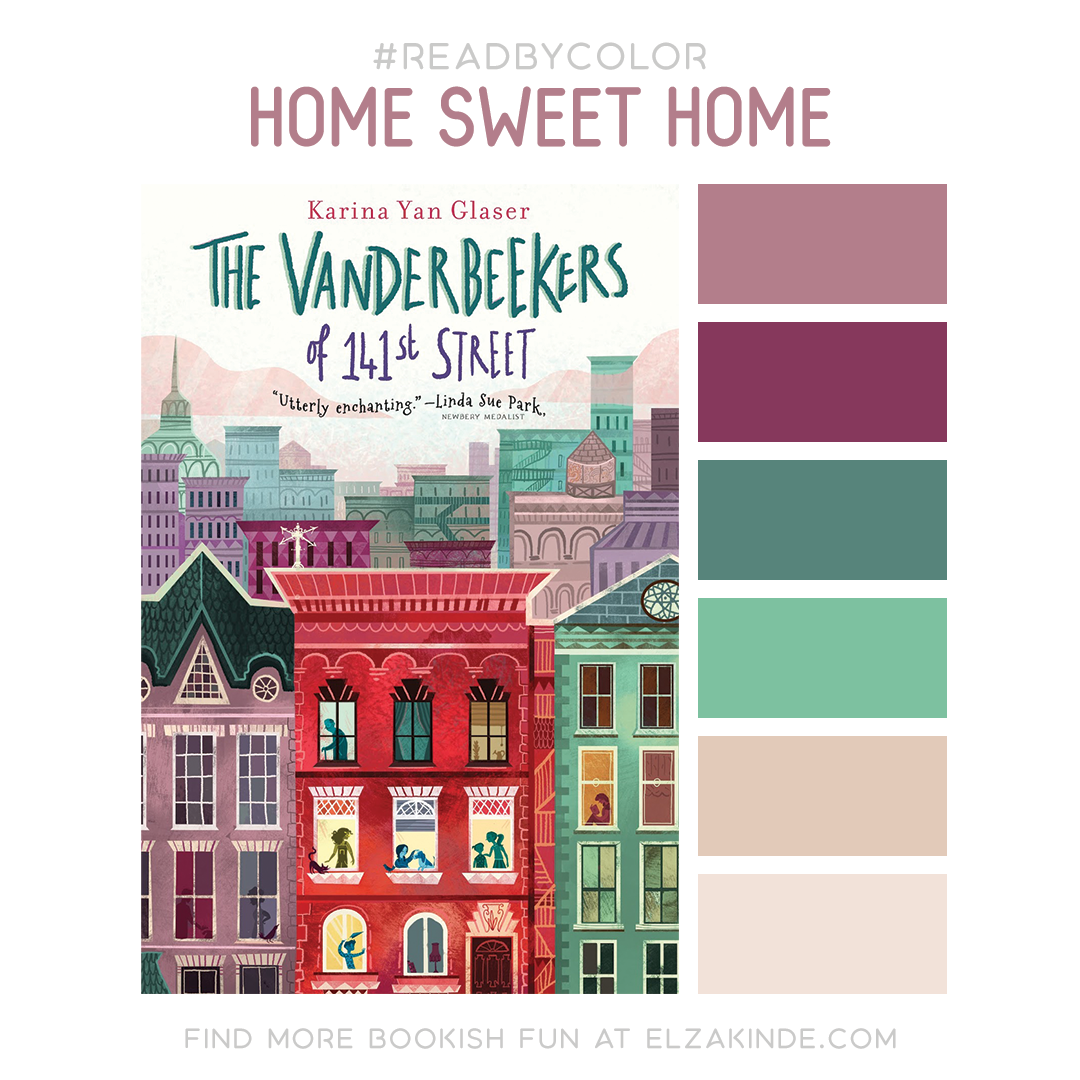 #ReadByColor: Home Sweet Home | Features the book cover for The Vanderbeekers of 141st Street by Karina Yan Glaser and a complimentary color palette.