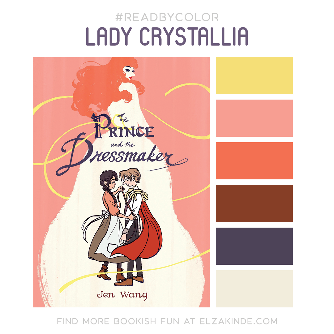 #ReadByColor: Lady Crystallia | Features the book cover for The Prince and the Dressmaker by Jen Wang and a complimentary color palette.