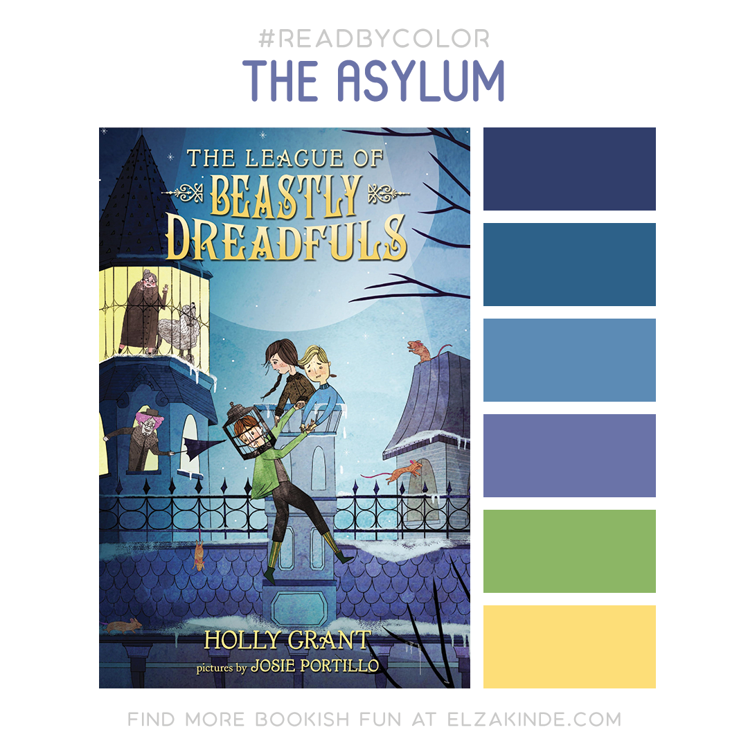 #ReadByColor: The Asylum | Features the book cover for The League of Beastly Dreadfuls by Holly Grant and a complimentary color palette.