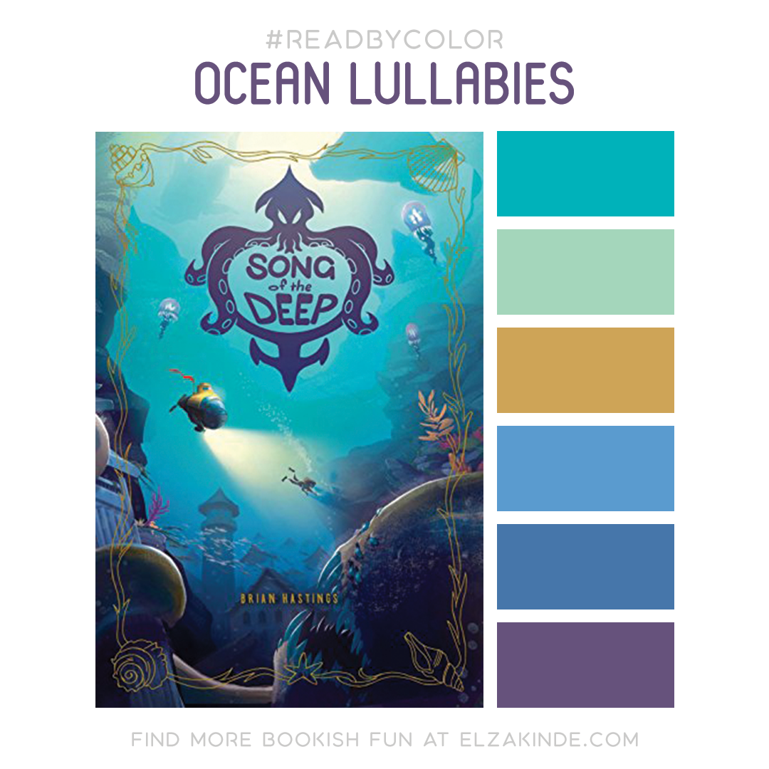 #ReadByColor: Ocean Lullabies features the book cover for Song of the Deep by Brian Hastings and a complimentary color palette.