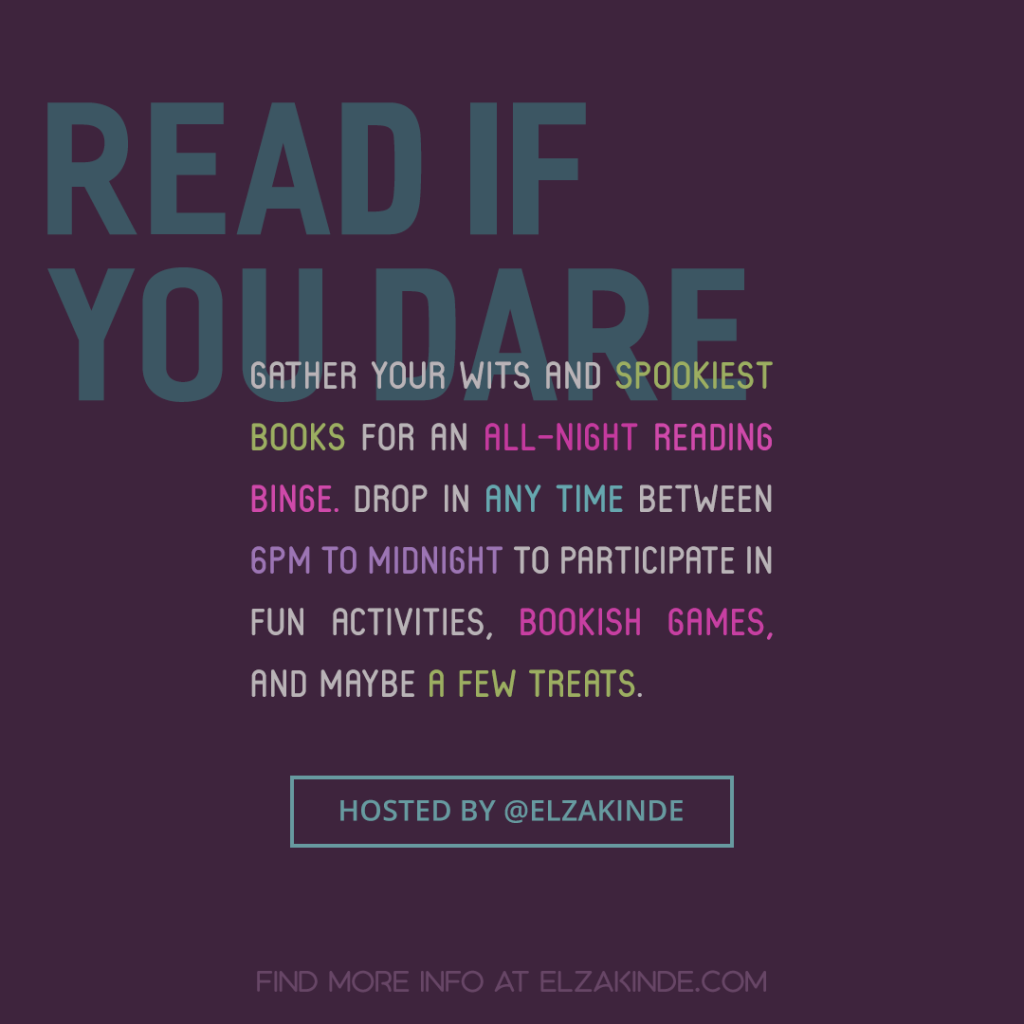 Read if You Dare: gather your wits and spookiest books for an all-night reading binge. Drop in any time between 6PM to midnight to participate in fun activities, bookish games, and maybe a few treats.  Hosted by @ElzaKinde via Twitter