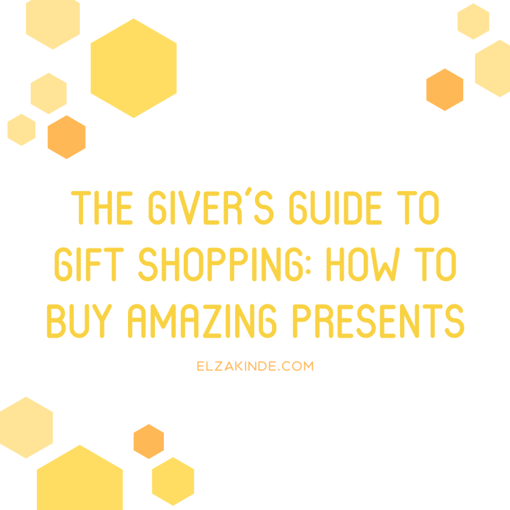 The Giver's Guide to Gift Shopping: How to Buy Amazing Presents