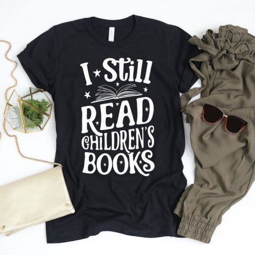 """I Still Read Children's Books"" t-shirt from LiqueTees"