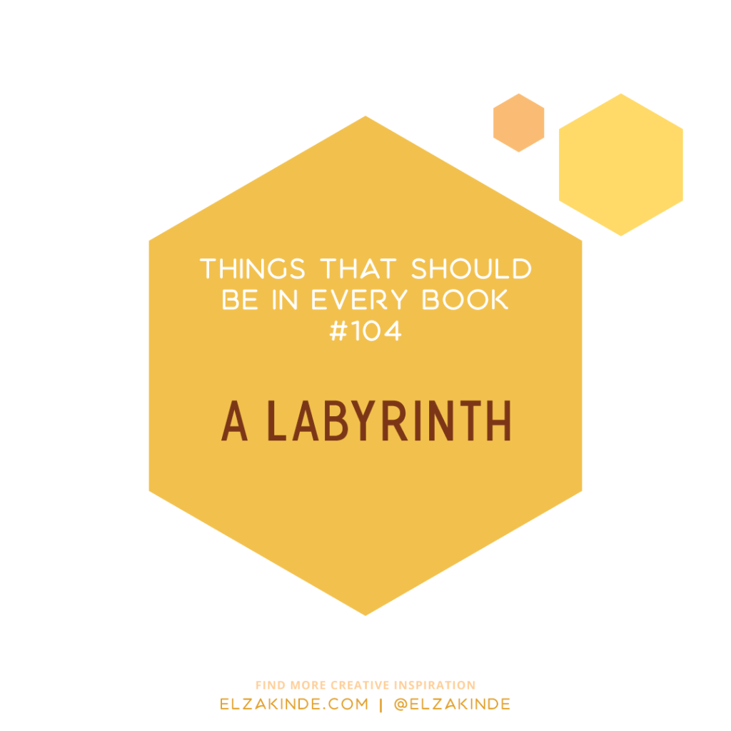 Things That Should Be in Every Book #104: A Labyrinth