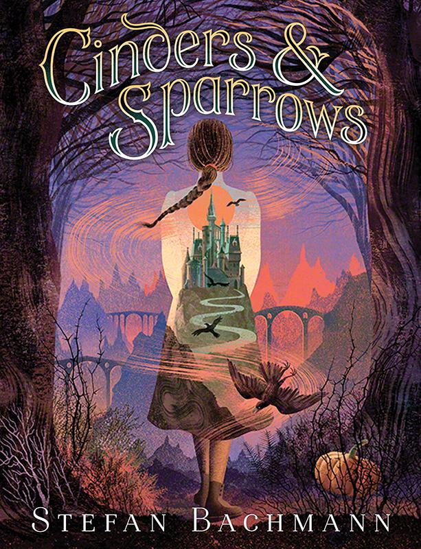 Cinders & Sparrows by Stefan Bachmann