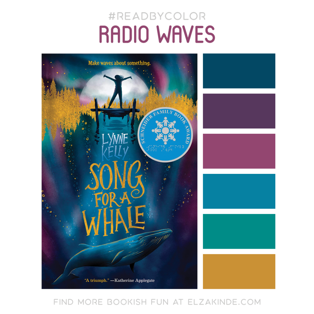 #Read By Color: Radio Waves   features the book cover of SONG FOR A WHALE by Lynne Kelly and a complimentary color palette.