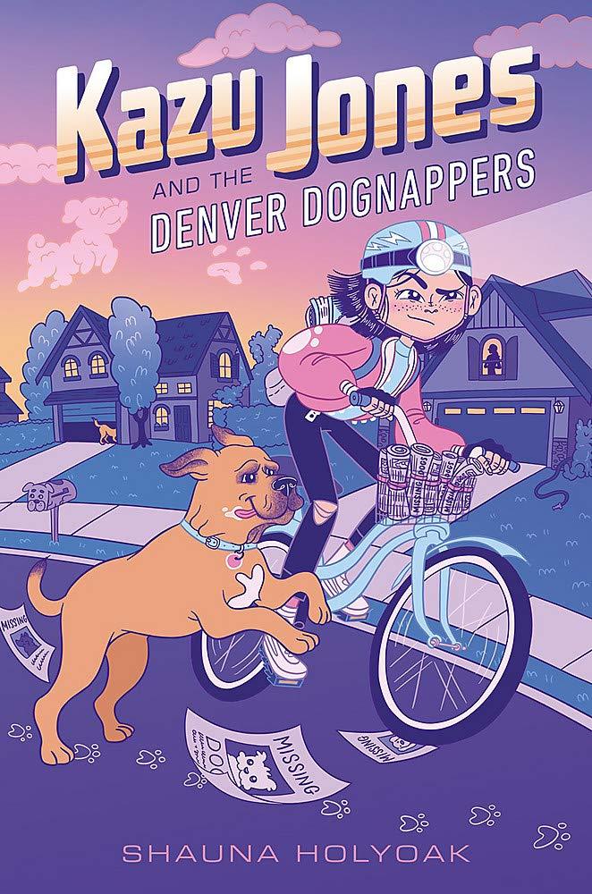 Kazu Jones and the Denver Dognappers by Shauna Holyoak