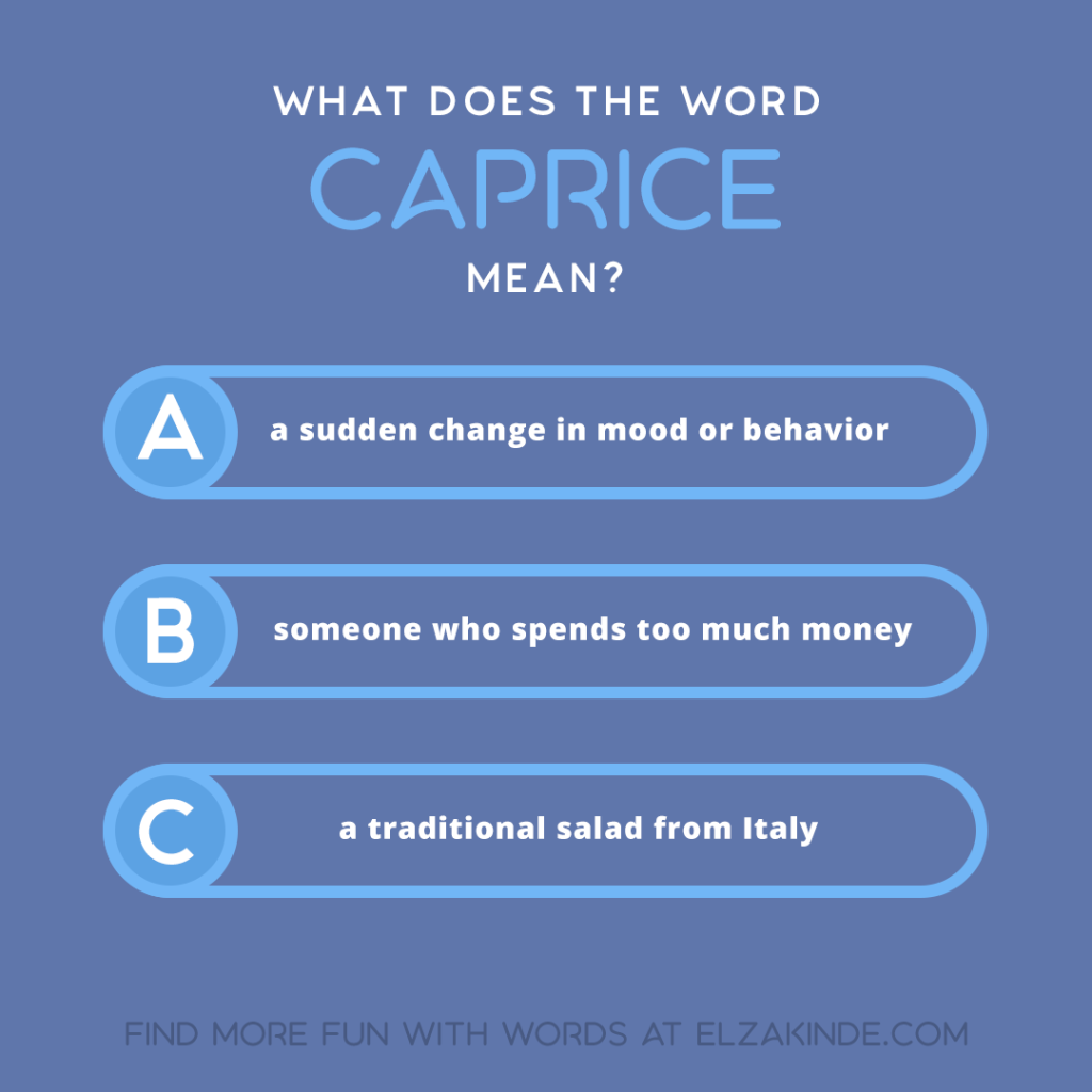 What does the word CAPRICE mean?