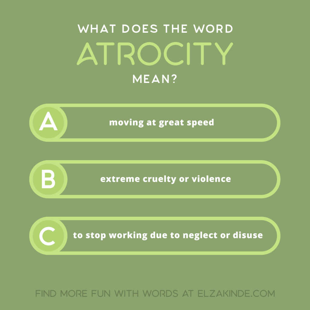 What does the word ATROCITY mean?