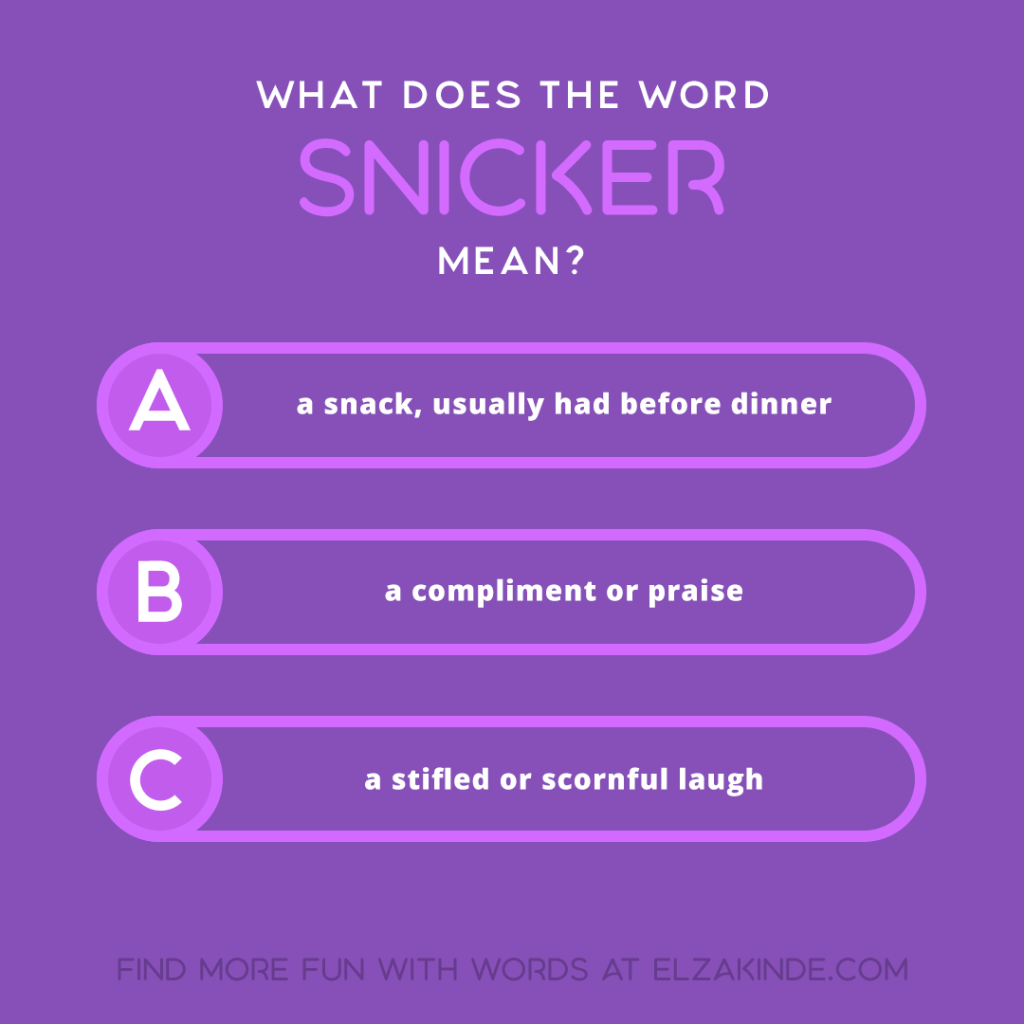 What does the word SNICKER mean?