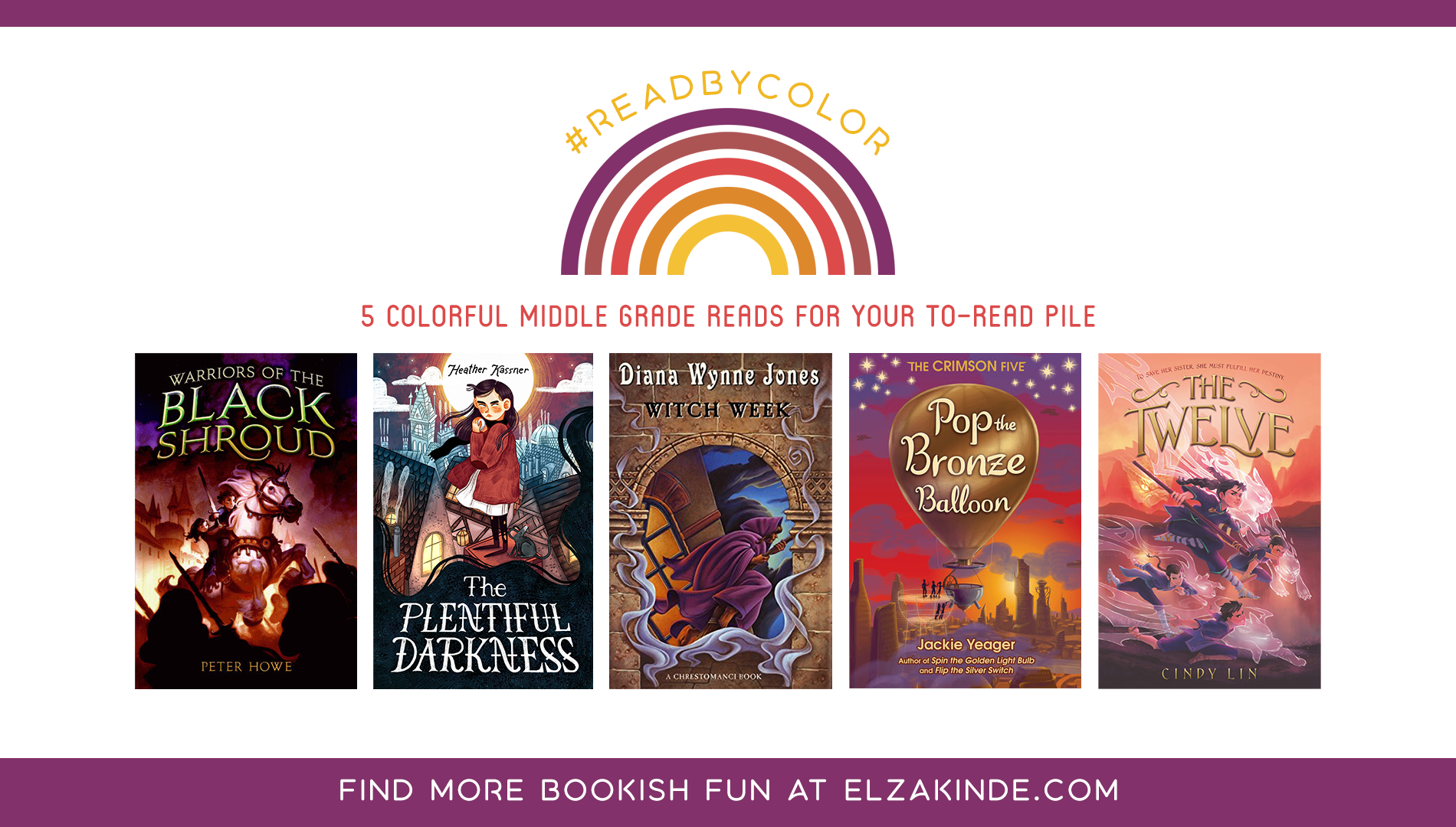 #ReadByColor: 5 Colorful Middle Grade Reads for Your To-Read Pile | features the book covers of WARRIORS OF THE BLACK SHROUD by Peter Howe; THE PLENTIFUL DARKNESS by Heather Kassner; WITCH WEEK by Diana Wynne Jones; POP THE BRONZE BALLOON by Jackie Yeager; and THE TWELVE by Cindy Lin