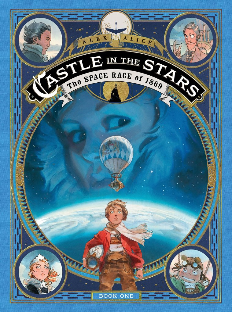 Castle in the Stars: The Space Race of 1869 by Alex Alice