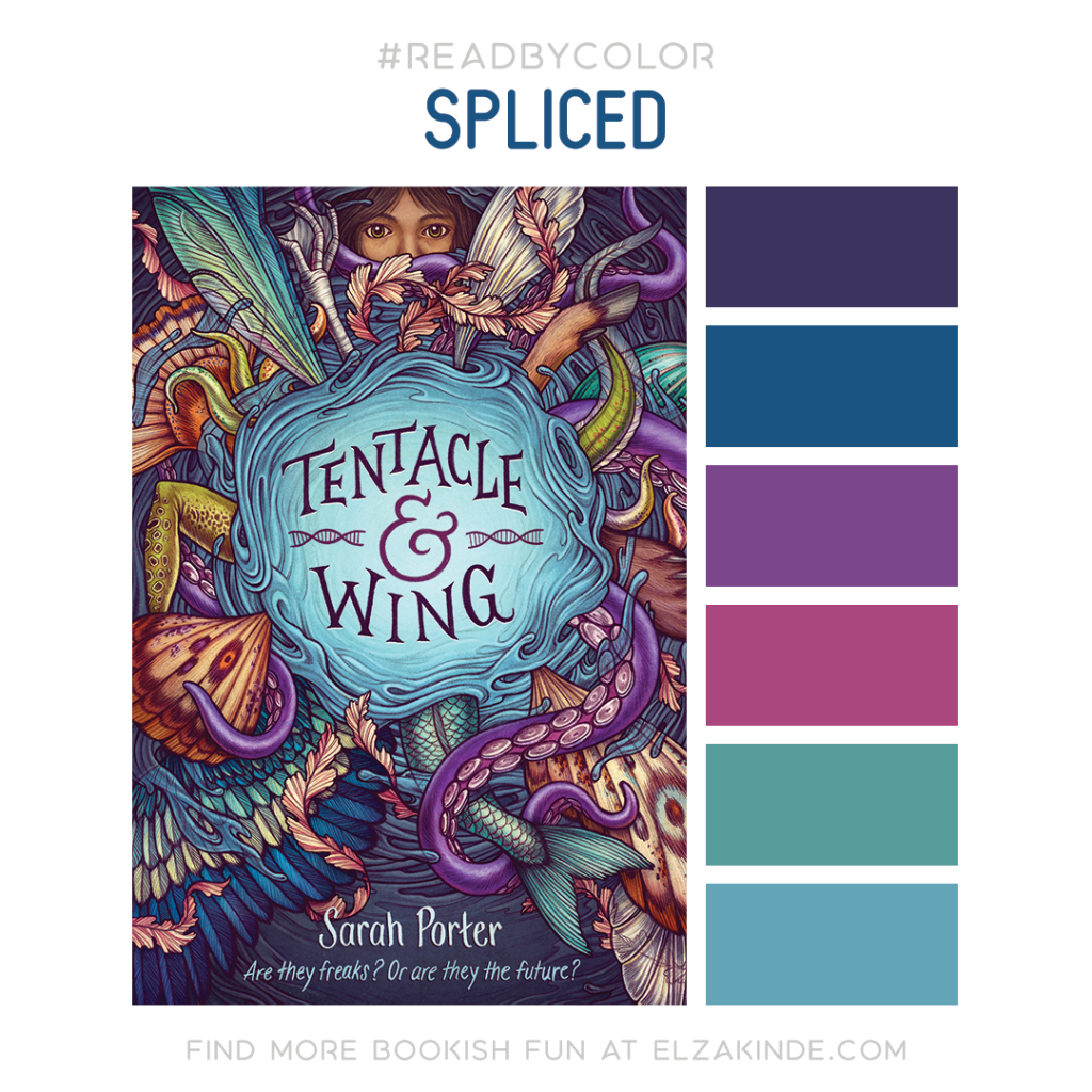 #Read By Color: Spliced | features the book cover of TENTACLE AND WING by Sarah Porter and a complimentary color palette.