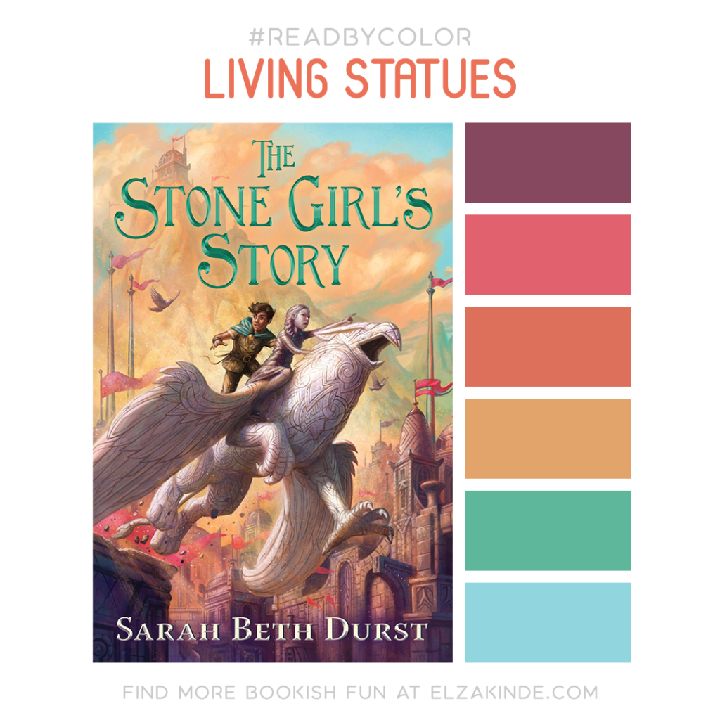 #Read By Color: Living Statues | features the book cover of THE STONE GIRL'S STORY by Sarah Beth Durst and a complimentary color palette.