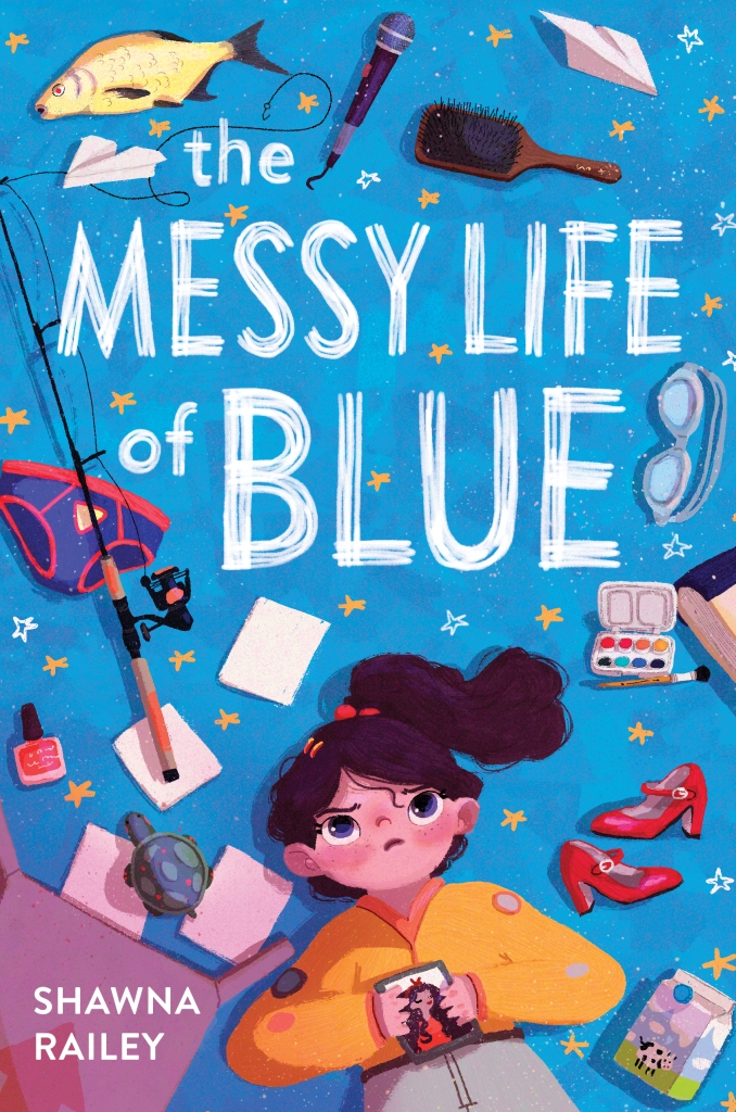 The Messy Life of Blue by Shawna Railey