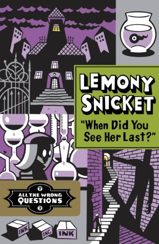 """""""When Did You See Her Last?"""" by Lemony Snicket"""