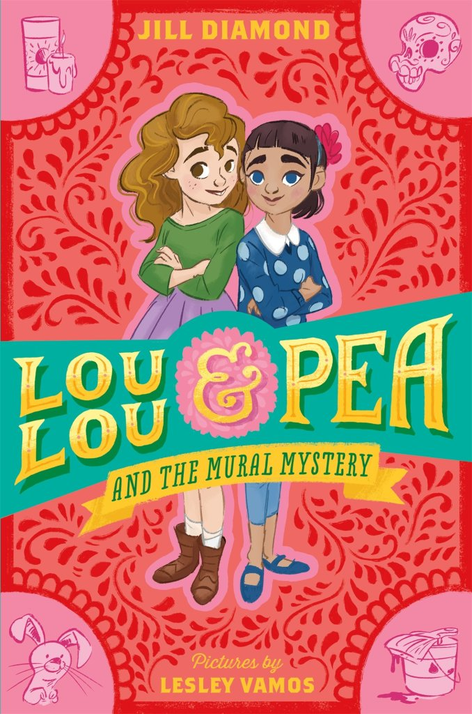 Lou Lou & Pea and the Mural Mystery by Jill Diamond