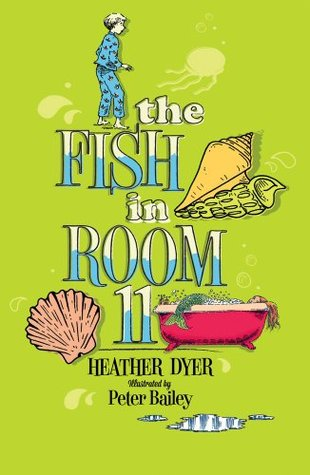 The Fish in Room 11 by Heather Dyer