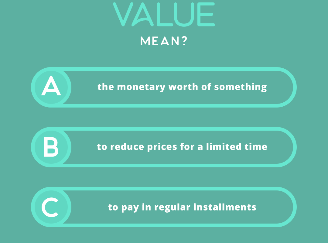 what does the word VALUE mean?