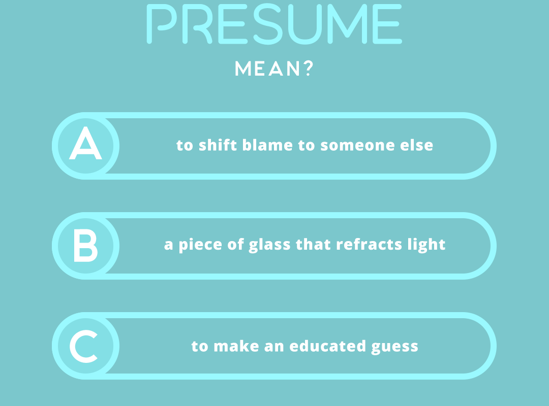 what does the word PRESUME mean?
