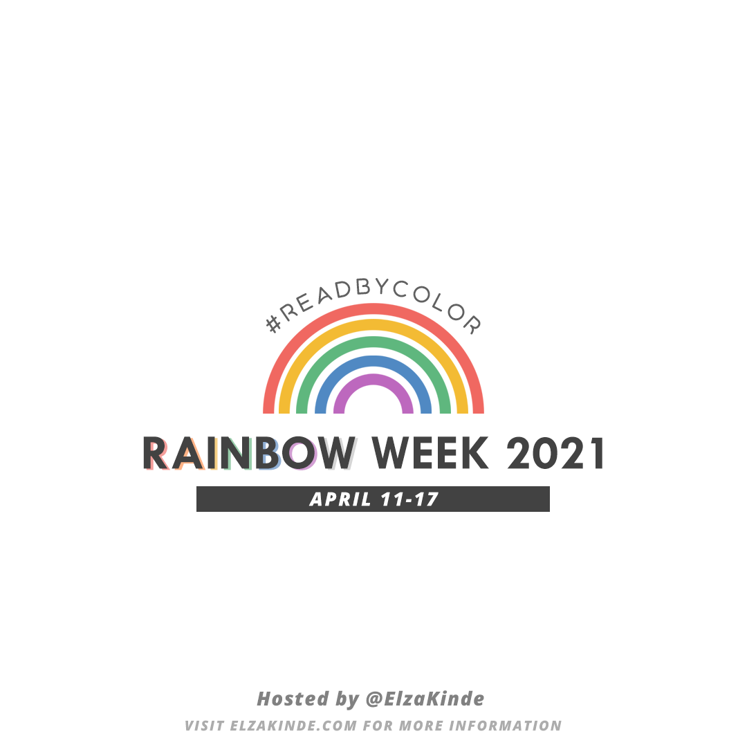 Rainbow Week 2021: April 11-17. Hosted by @ElzaKinde on Twitter. #ReadByColor.