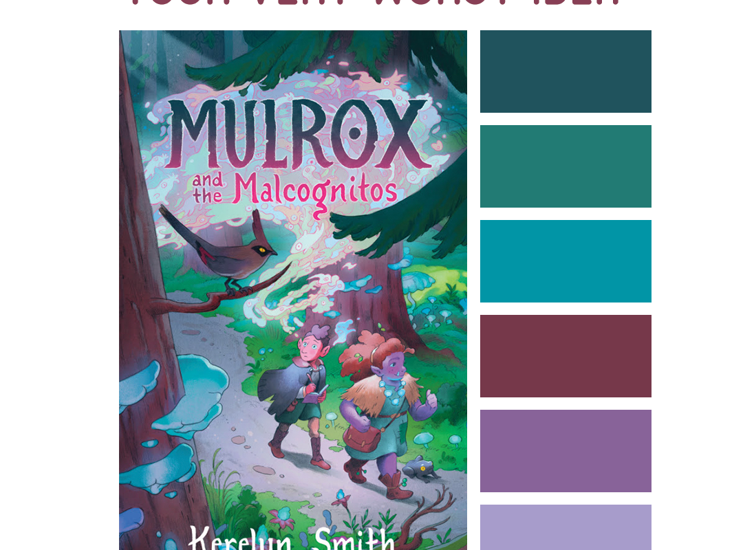 #Read By Color: Your Very Worst Idea | features the book cover of MULROX AND THE MALCOGNITOS by Kerelyn Smith and a complimentary color palette.