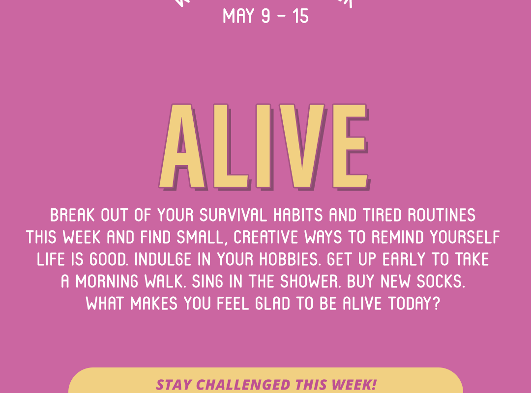 Word of the Week May 9-15: Alive
