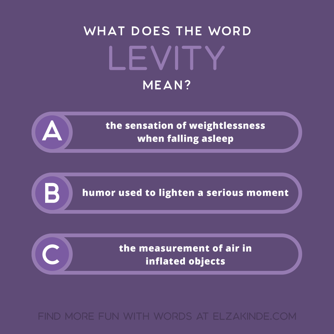 what does the word LEVITY mean?