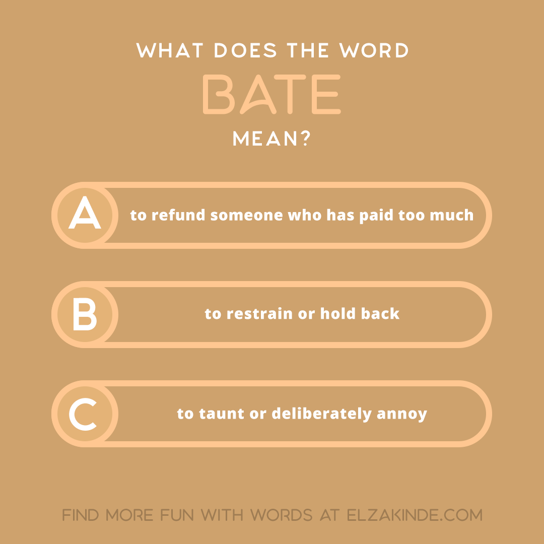 what does the word BATE mean?