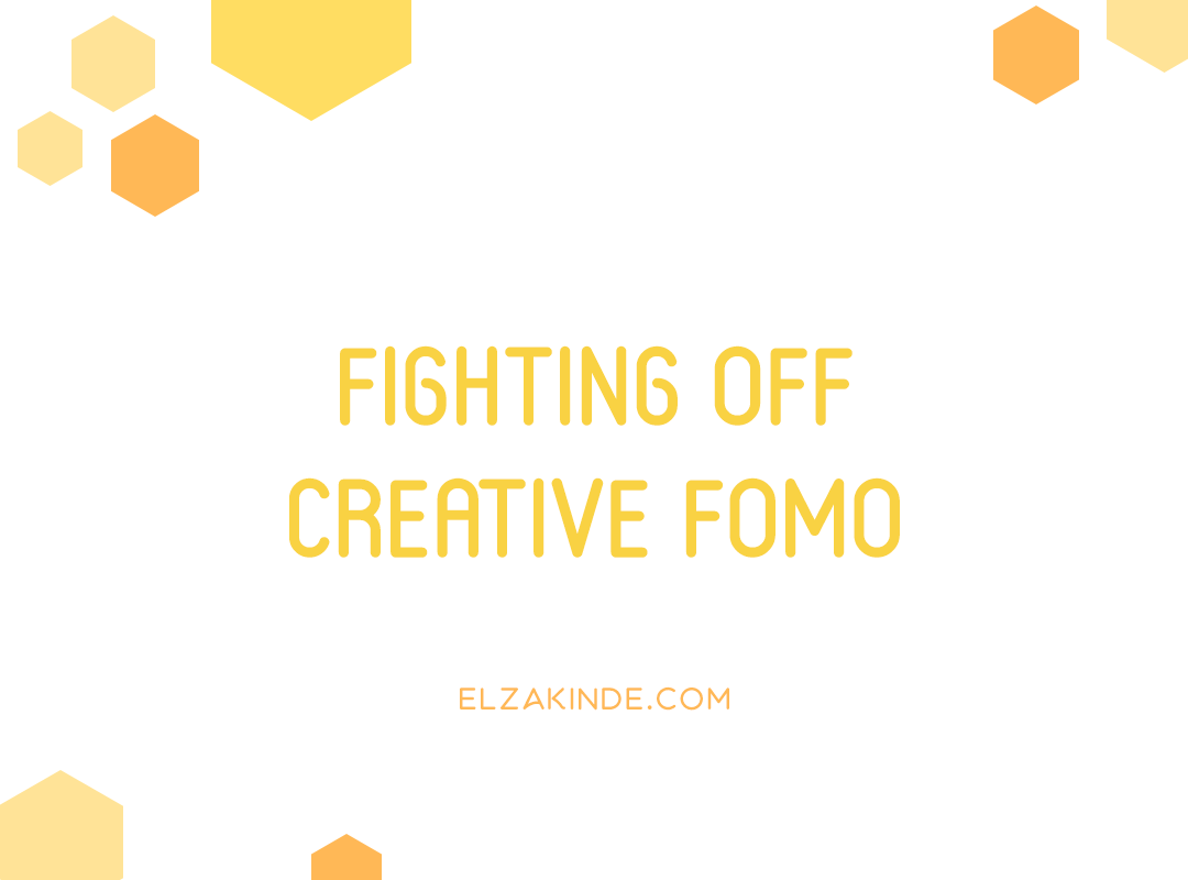 Fighting Off Creative FOMO