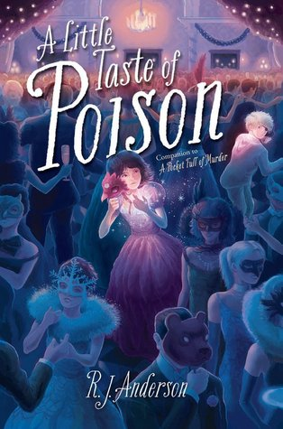 A Little Taste of Poison by R. J. Anderson