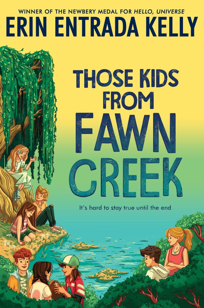 Those Kids from Fawn Creek by Erin Entrada Kelly