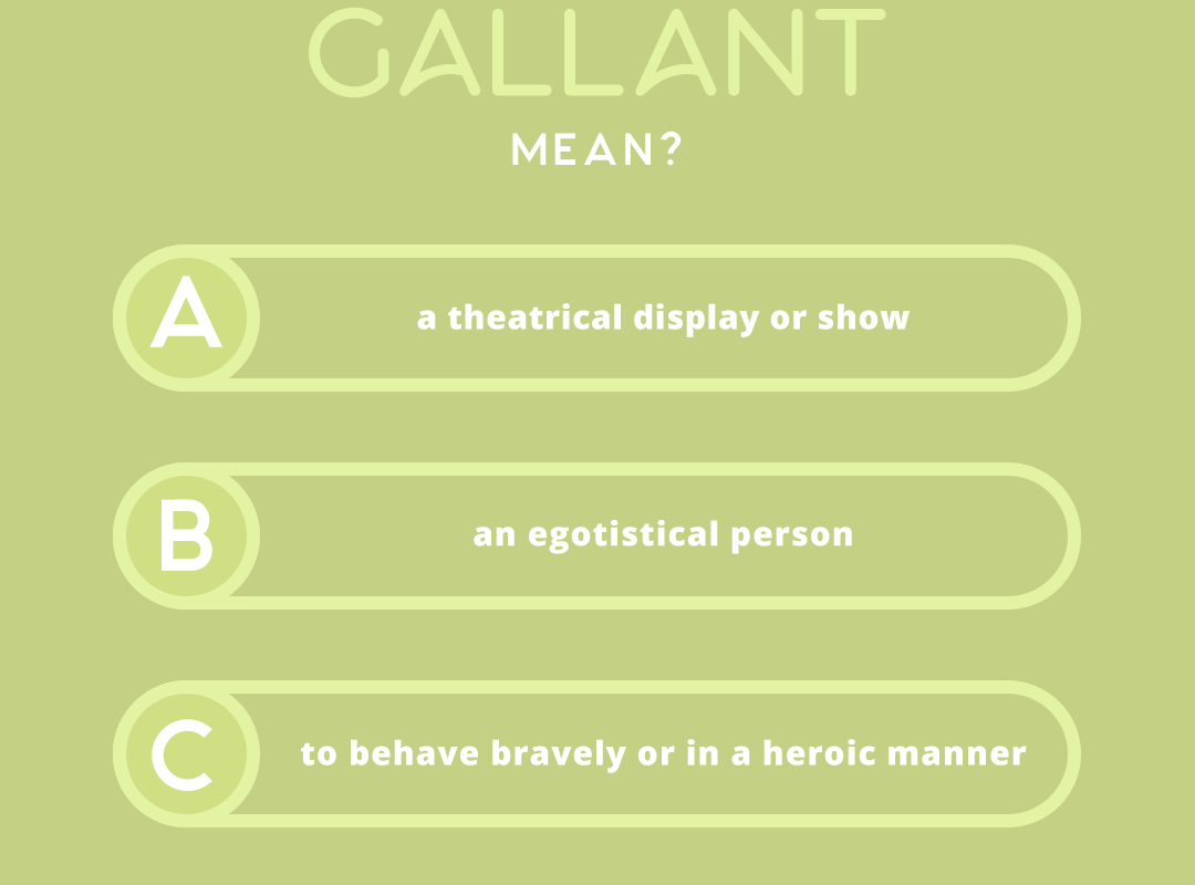 what does the word GALLANT mean?