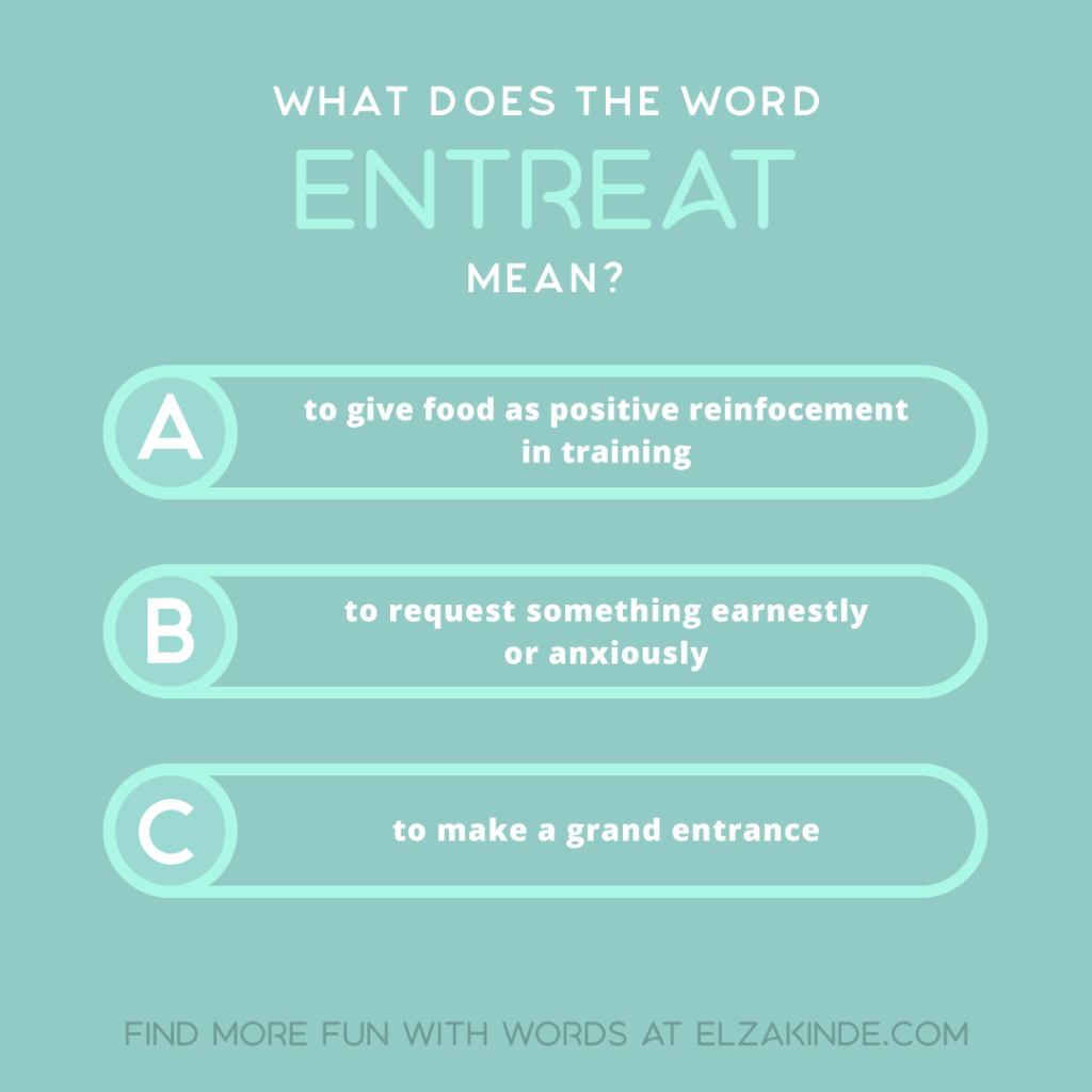 what does the word ENTREAT mean?
