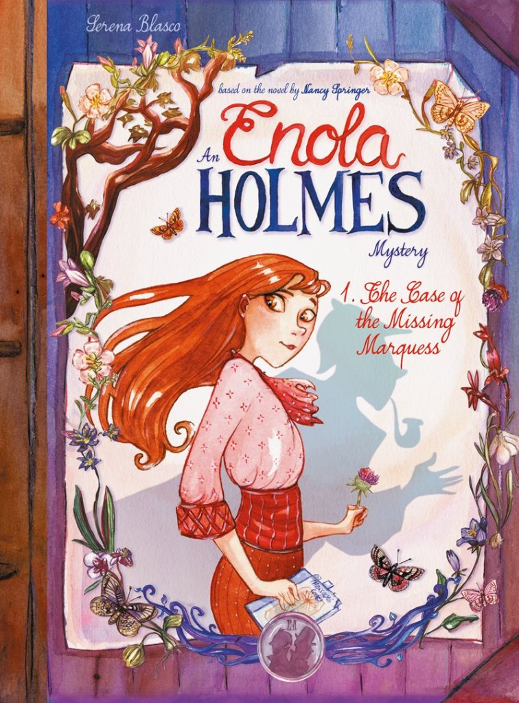 An Enola Holmes Mystery Vol. 1: The Case of the Missing Marquess adapted for graphic novelization by Serena Blasco