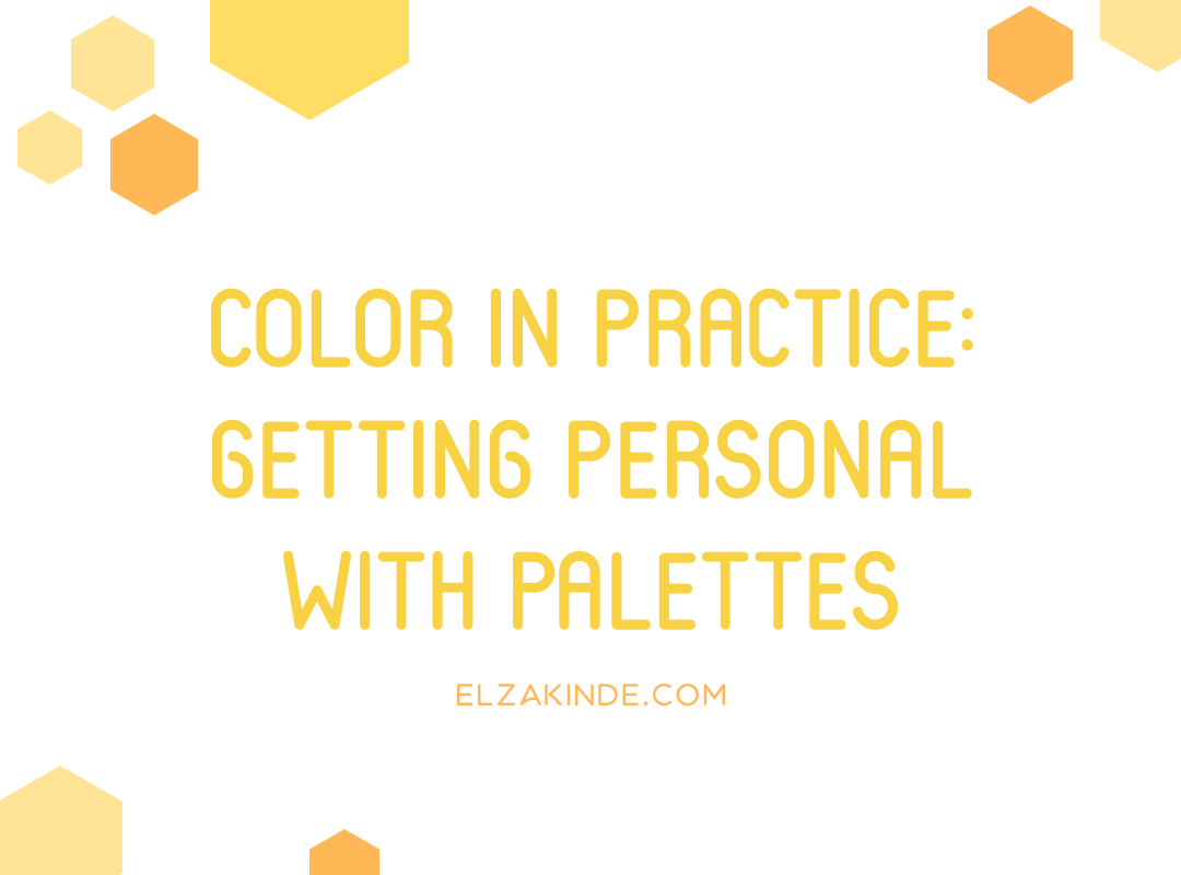 Color in Practice: Getting Personal with Palettes