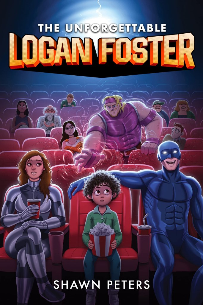 The Unforgettable Logan Foster by Shawn Peters